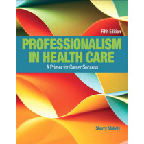 Professionalism in Health Care by Sherry Makely, 9780134415673