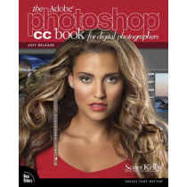 The Adobe Photoshop CC Book for Digital Photographers (2017 release) by Scott Kelby, 9780134545110