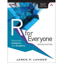 R for Everyone: Advanced Analytics and Graphics by Jared P. Lander, 9780134546926