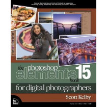 The Photoshop Elements 15 Book for Digital Photographers by Scott Kelby, 9780134609485