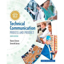 Technical Communication: Process and Product, MLA Update by Sharon J. Gerson, 9780134678863