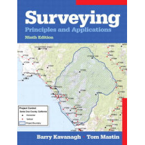 Surveying: Principles and Applications: United States Edition by Barry Kavanagh, 9780137009404