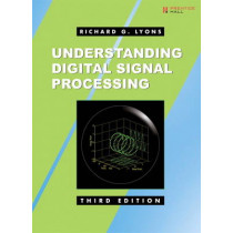 Understanding Digital Signal Processing: United States Edition by Richard G. Lyons, 9780137027415