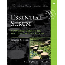 Essential Scrum: A Practical Guide to the Most Popular Agile Process by Kenneth S. Rubin, 9780137043293