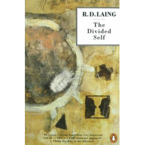 The Divided Self: An Existential Study in Sanity and Madness by R. D. Laing, 9780140135374
