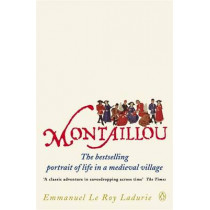 Montaillou: Cathars and Catholics in a French Village 1294-1324 by Emmanuel le Roy Ladurie, 9780140137002