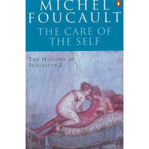 The History of Sexuality: 3: The Care of the Self by Michel Foucault, 9780140137354