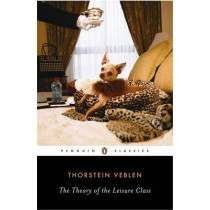 The Theory of the Leisure Class by Robert Lekachman, 9780140187953