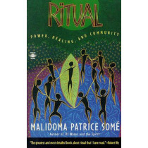 Ritual: Power, Healing and Community by Malidoma Patrice Some, 9780140195583