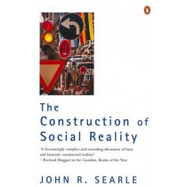 The Construction of Social Reality by John R. Searle, 9780140235906