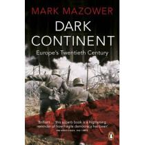 Dark Continent: Europe's Twentieth Century by Mark Mazower, 9780140241594