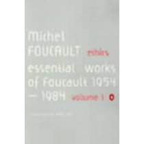 Ethics: Subjectivity and Truth: Essential Works of Michel Foucault 1954-1984 by Michel Foucault, 9780140259544