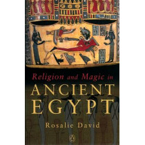 Religion and Magic in Ancient Egypt by Rosalie David, 9780140262520