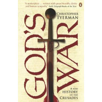 God's War: A New History of the Crusades by Christopher Tyerman, 9780140269802