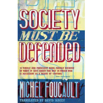 Society Must be Defended: Lectures at the College de France, 1975-76 by Michel Foucault, 9780140270860