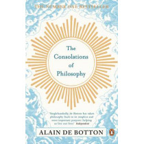 The Consolations of Philosophy by Alain de Botton, 9780140276619