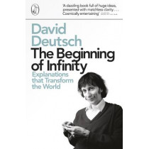 The Beginning of Infinity: Explanations that Transform The World by David Deutsch, 9780140278163