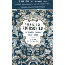 The House of Rothschild: The World's Banker 1849-1998 by Niall Ferguson, 9780140286625