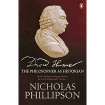 David Hume: The Philosopher as Historian by Nicholas Phillipson, 9780140287295