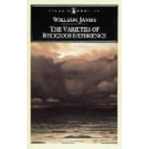 The Varieties of Religious Experience: A Study in Human Nature by William James, 9780140390346