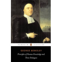 Principles of Human Knowledge and Three Dialogues by George Berkeley, 9780140432930