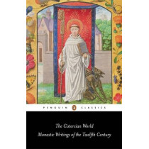 The Cistercian World: Monastic Writings of the Twelfth Century by Pauline Matarasso, 9780140433562