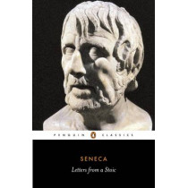 Letters from a Stoic: Epistulae Morales Ad Lucilium by Seneca, 9780140442106