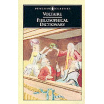 Philosophical Dictionary by Francois Voltaire, 9780140442571