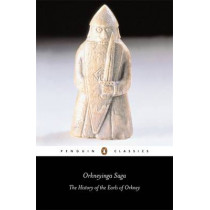 Orkneyinga Saga: The History of the Earls of Orkney by Hermann Palsson, 9780140443837