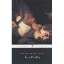 Fear and Trembling: Dialectical Lyric by Johannes De Silentio by Soren Kierkegaard, 9780140444490