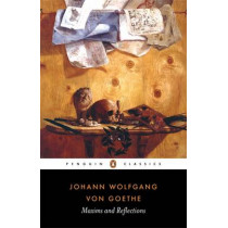 Maxims and Reflections by Johann Wolfgang von Goethe, 9780140447200