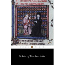 The Letters of Abelard and Heloise by Peter Abelard, 9780140448993