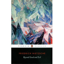 Beyond Good and Evil by Friedrich Nietzsche, 9780140449235