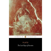 The Last Days of Socrates by Plato, 9780140449280