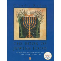 The Book of Jewish Food: An Odyssey from Samarkand and Vilna to the Present Day by Claudia Roden, 9780140466096