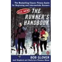 The Runner's Handbook: The Best-selling Classic Fitness Guide for Beginner and Intermediate Runner by Bob Glover, 9780140469301