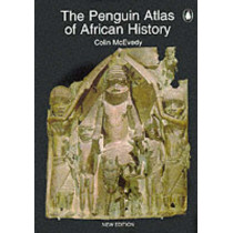 The Penguin Atlas of African History by Colin McEvedy, 9780140513219