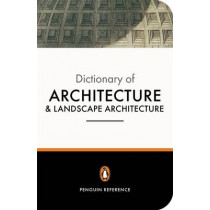The Penguin Dictionary of Architecture and Landscape Architecture by John Fleming, 9780140513233