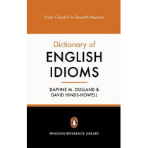 The Penguin Dictionary of English Idioms by Daphne M. Gulland, 9780140514810