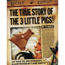 The True Story of the Three Little Pigs by Jon Scieszka, 9780140540567