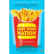 Fast Food Nation: What The All-American Meal is Doing to the World by Eric Schlosser, 9780141006871
