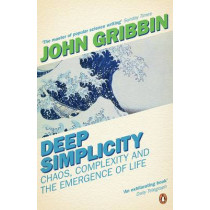 Deep Simplicity: Chaos, Complexity and the Emergence of Life by John Gribbin, 9780141007229