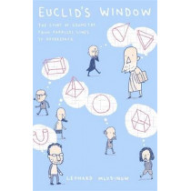 Euclid's Window: The Story of Geometry from Parallel Lines to Hyperspace by Leonard Mlodinow, 9780141009094