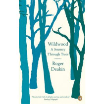 Wildwood: A Journey Through Trees by Roger Deakin, 9780141010014