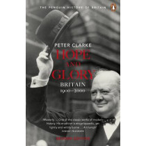 Hope and Glory: Britain 1900-2000 by Peter Clarke, 9780141011752