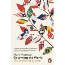 Governing the World: The History of an Idea by Mark Mazower, 9780141011936