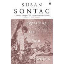 Regarding the Pain of Others by Susan Sontag, 9780141012377
