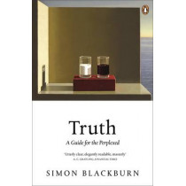 Truth: A Guide for the Perplexed by Simon Blackburn, 9780141014258