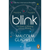 Blink: The Power of Thinking Without Thinking by Malcolm Gladwell, 9780141014593