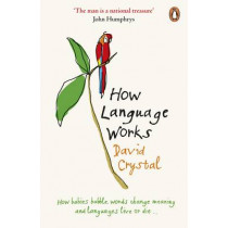 How Language Works by David Crystal, 9780141015521